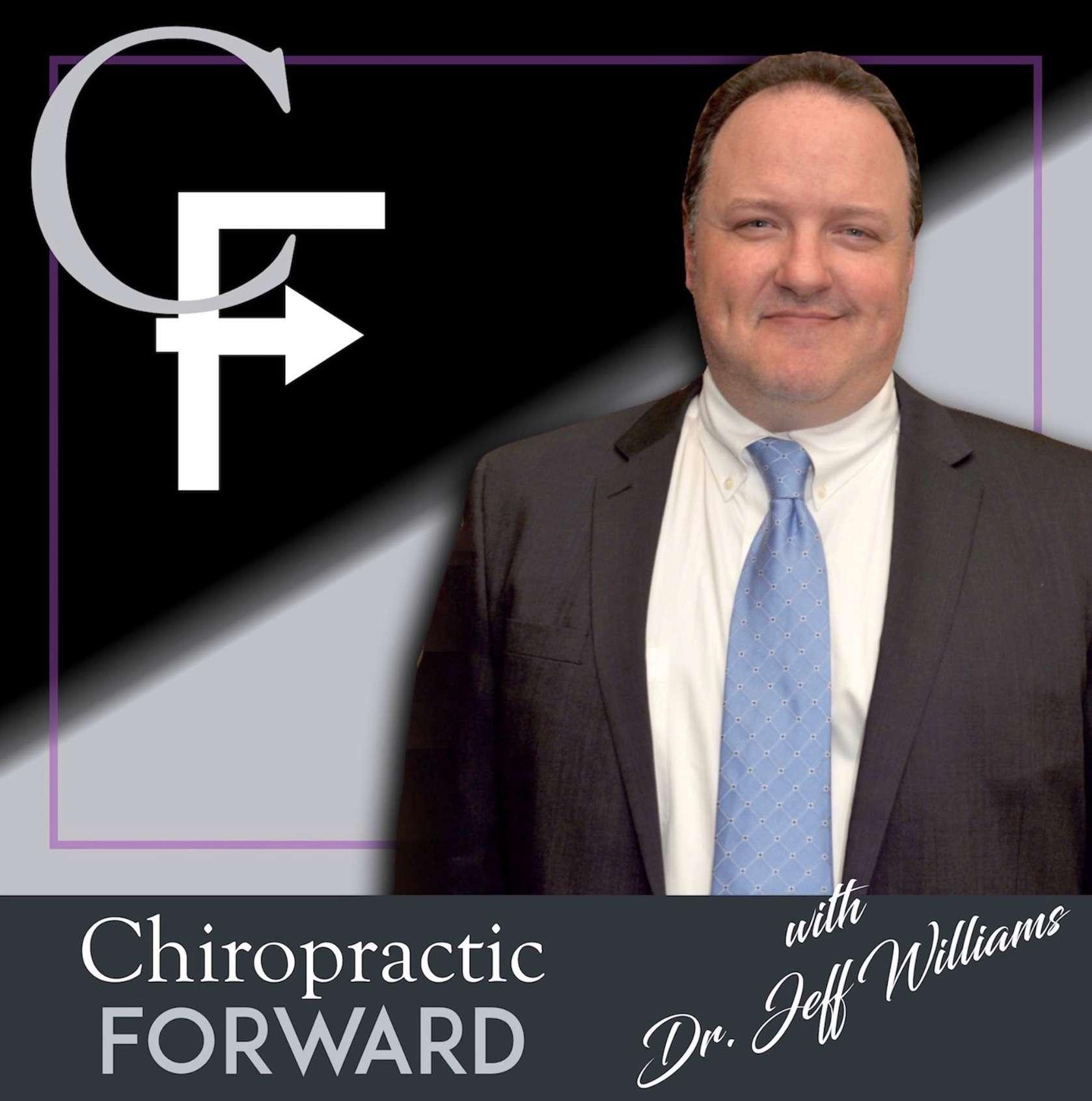 Chiropractic Forward Podcast - Jeff Williams, DC