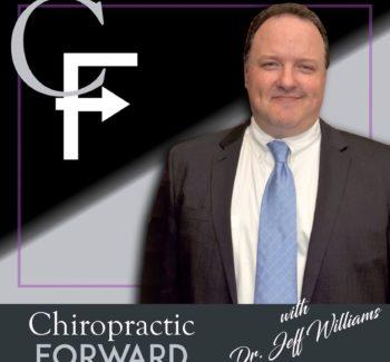 Dr. Jeff Williams, DC, FIANM - Chiropractic Forward Podcast - Evidence-based Chiropractic